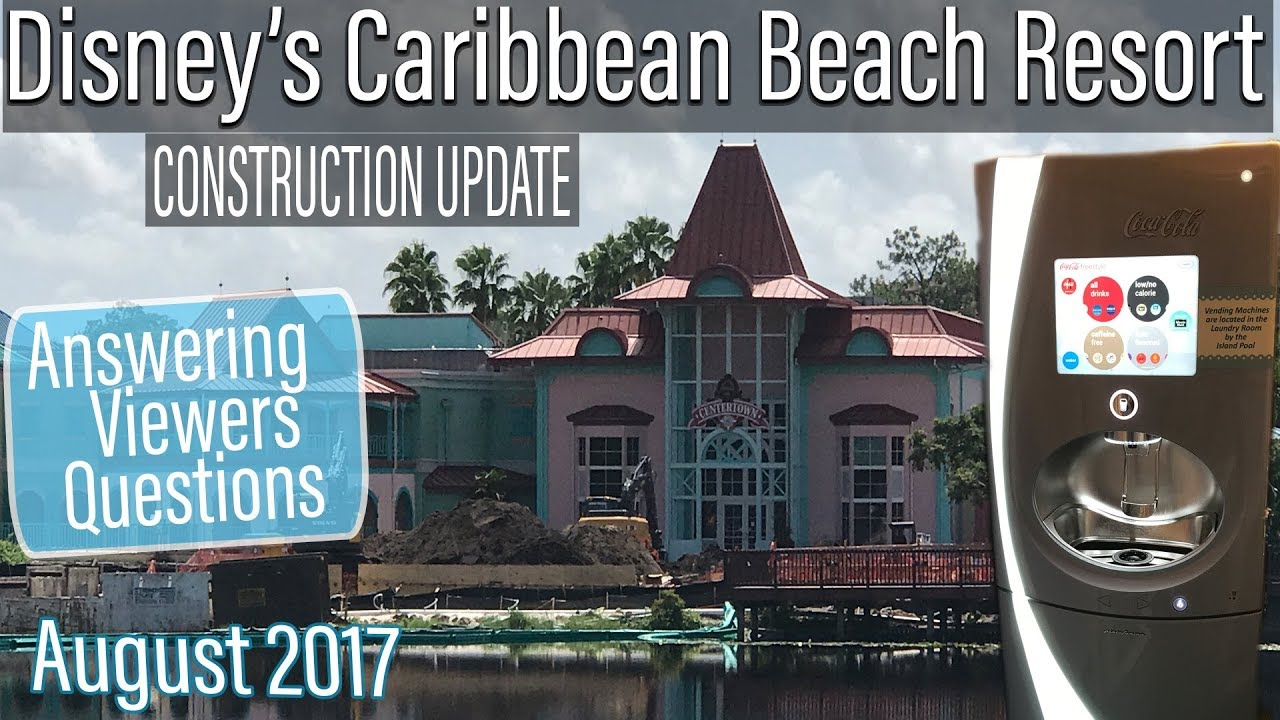 Disneys Caribbean Beach Resort Construction Update August 2017 Episode 1 Viewer Questions
