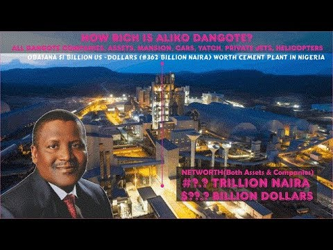 How Rich is Aliko Dangote? All Dangote Companies, Assets, House, Cars,  Yatch, Jet