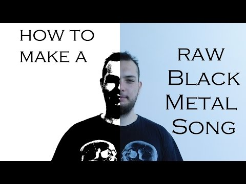 How to make a Raw Black Metal song