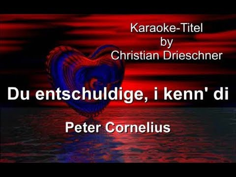 Du entschuldige i kenn di - Peter Cornelius - Karaoke