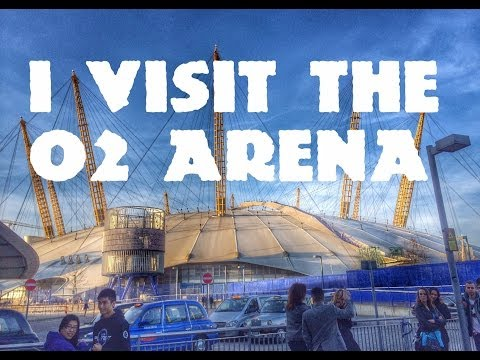 I Visit The O2 Arena In London