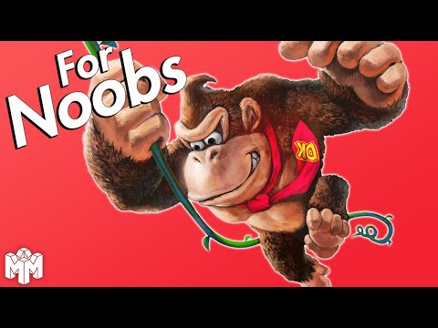 DONKEY KONG ... For Noobs