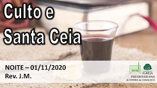 Culto e Santa Ceia - Noite - 01/11/2020