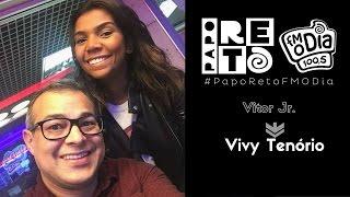 Vitor Jr X Vivy Tenório - Papo Reto FM O Dia