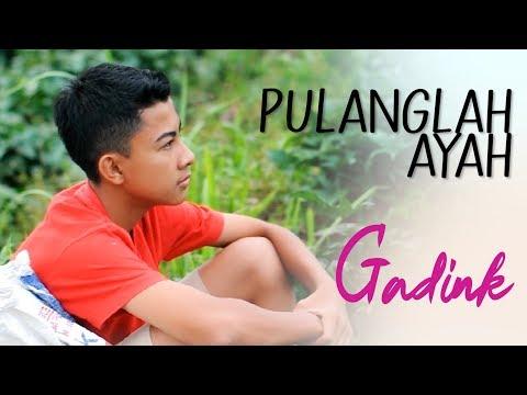 GADINK - PULANGLAH AYAH (Pop Minang Anak anak )