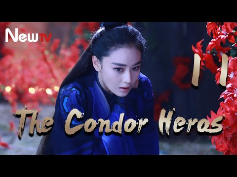 【Eng Sub】The Condor Heroes 11丨The Romance Of The Condor Heroes (Version 2014)
