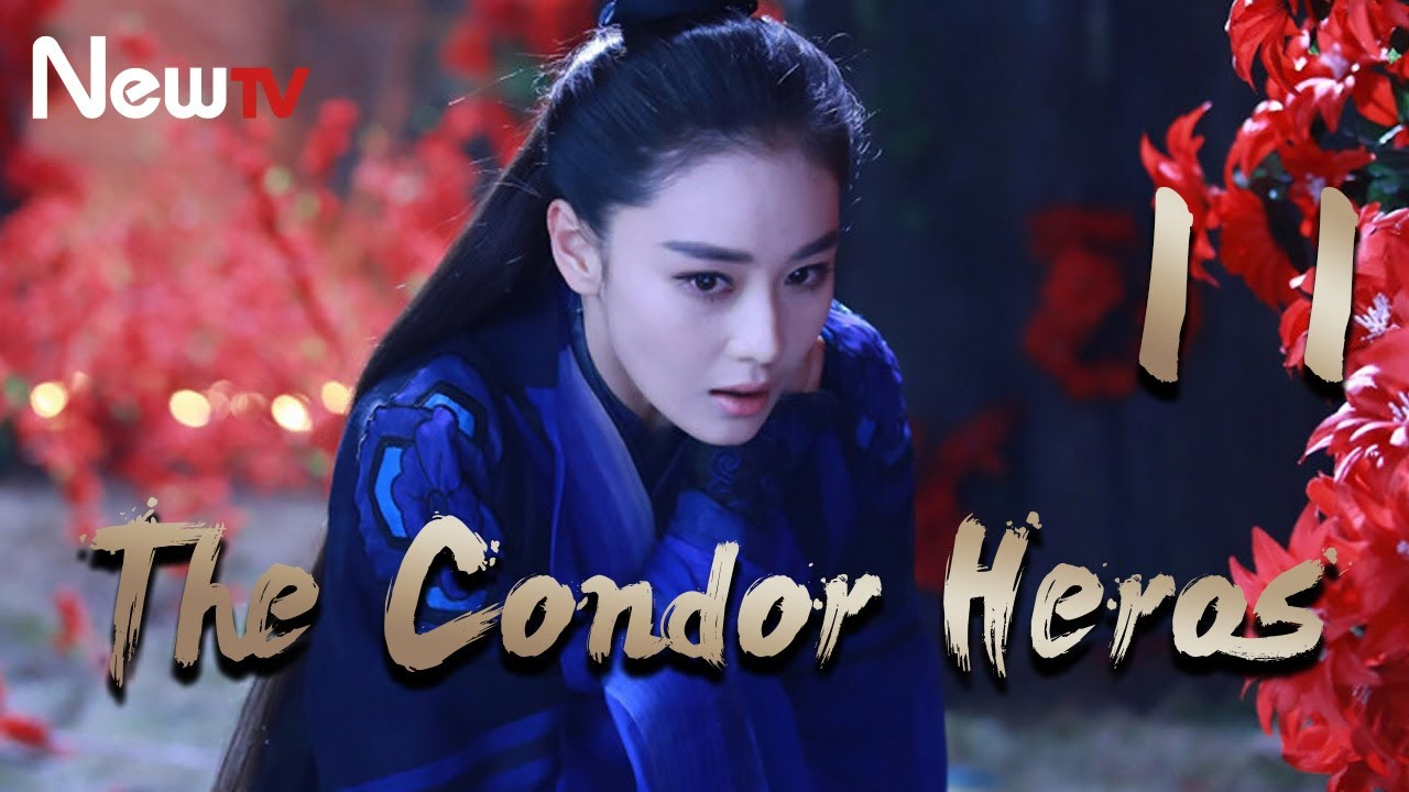 Download 【Eng & IndoSub】The Condor Heroes 11丨The Romance of the Condor Heroes (Version 2014)