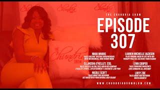 The Chundria Show  - Ep  307 Featuring Nikki Woods, Ellakisha O'Kelley & More