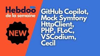 [Hebdoo de la semaine] GitHub Copilot, Mock Symfony HttpClient, PHP, FLoC, VSCodium, Cecil ...