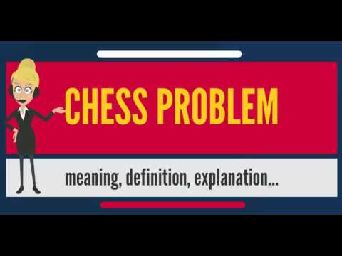What is CHESS PROBLEM? What does CHESS PROBLEM mean? CHESS PROBLEM meaning, definition & explanation