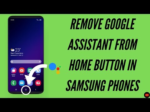 Remove Google Assistant from Home Button in Samsung Phones