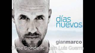 Gianmarco ft. Juan Luis Guerra - Dime Donde [Días Nuevos]