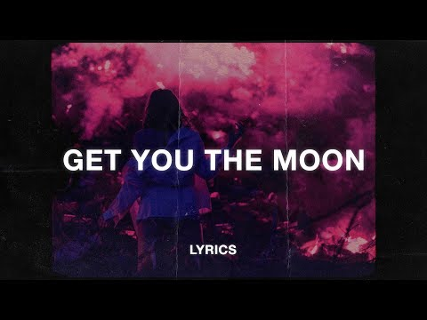 Kina - Get You The Moon (Lyrics) (ft. Snow)