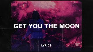 Download Kina - Get You The Moon (Lyrics) (ft. Snow) Mp3 and Videos