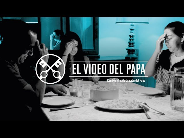 Familias, laboratorio de humanización  – El Video del Papa 8 – Agosto 2019