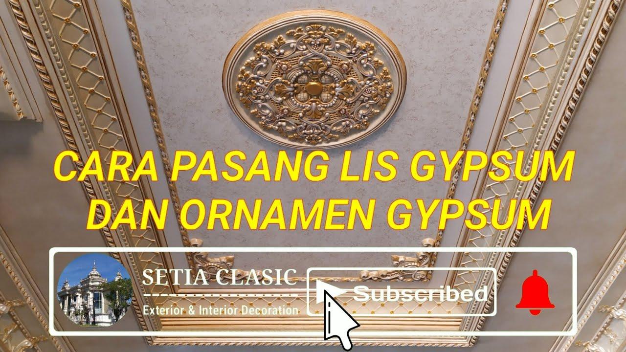 Proses pemasangan plafon Lis Gypsum Sampai Selesai Cat Dekoratif Klasik ( Cat Wash )