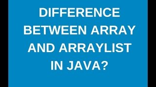 Core Java Tutorials:Differences between Array and ArrayList in java