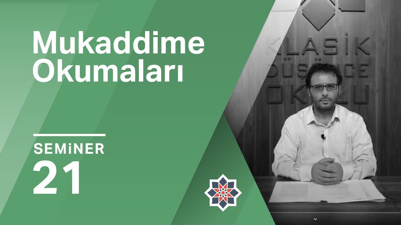 Mehmet Akif Kayapınar, Mukaddime Okumaları  21. Seminer
