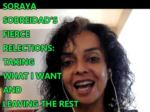 soraya's-fierce-reflections-take-what-you-want-and-leave-the-rest