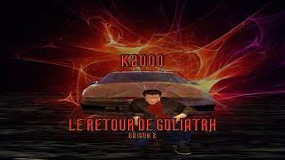 k2000 épisode 8 - Le retour de goliath (saison 2) - ( Machinima )