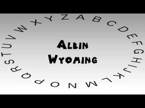 How to Say or Pronounce USA Cities — Albin, Wyoming