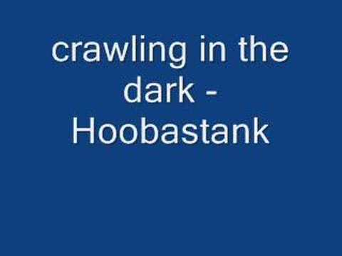 hoobastank crawling in the dark
