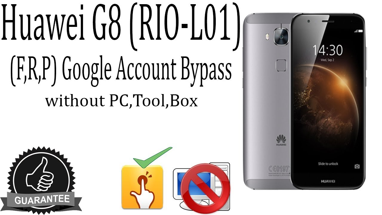 Huawei G8 RIO L01 (F,R,P) Google Account Bypass