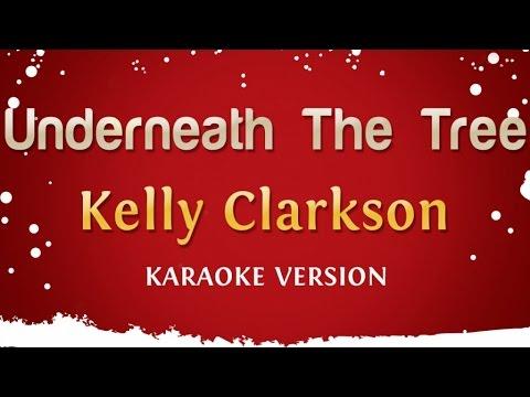 Kelly Clarkson - Underneath The Tree (Karaoke Version)