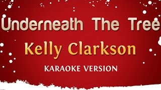 Kelly Clarkson - Underneath The Tree (Karaoke Version)