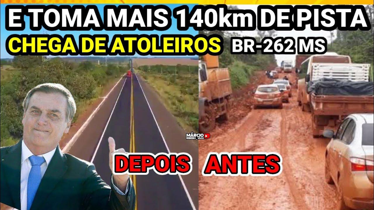 ?BOLSONARO ENTREGA 140km DE PISTA BR-262 MS, OBRA EXTREMAMENTE IMPORTANTE PARA TRÁFEGO DA PRODUÇÃO