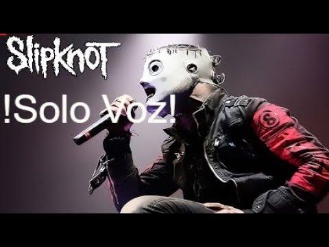 Slipknot ¡Solo Voz De Corey Taylor!