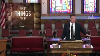 Pastor Tim Hall - Sermon - First Things First - Part 8