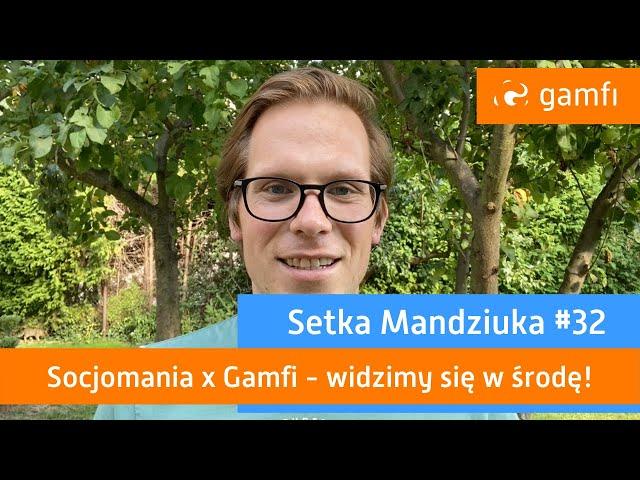 Setka Mandziuka #32 (Gamfi): Webinar Gamfi x Socjomania