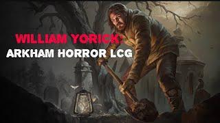 William Yorick: Know Your Investigator, Ep. 9 - Arkham Horror LCG