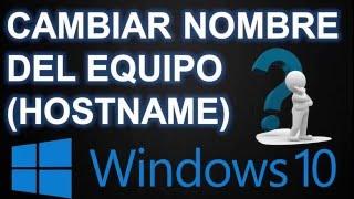 ▶ CAMBIAR NOMBRE DE EQUIPO O HOSTNAME EN WINDOWS 10- ARTUROMEZDA