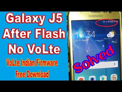 Samsung J5 After Flash No VoLte - Solved With VoLte Indian Firmware