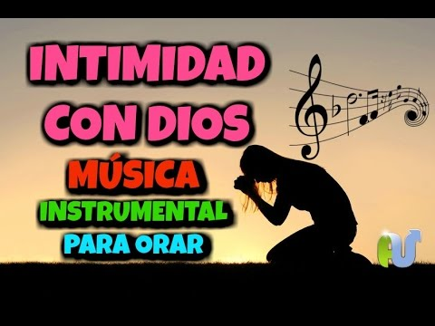 Musica Cristiana Intimidad Con Dios Instrumental Cristiano Para Orar Con Imagenes Y Frases