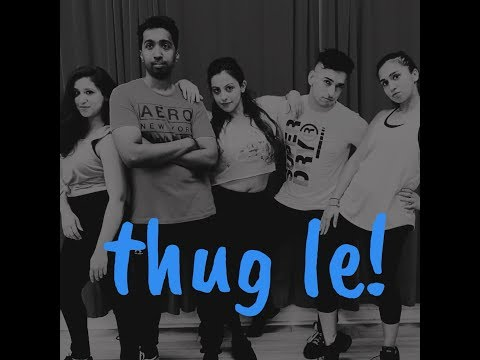 Thug Le | Dance Cover By Bollywood Funk NYC