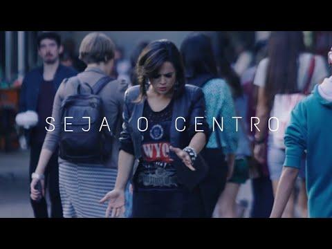 Seja o Centro - Daniela Araújo feat Fernanda Brum (Vídeo Oficial)