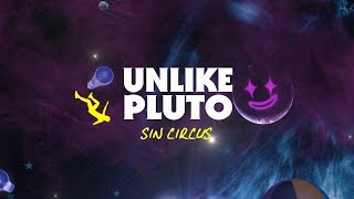 Unlike Pluto - Sin Circus (Pluto Tapes)