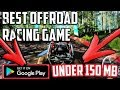 Best Offroad Racing game for Android in just under 150 MB High graphics game