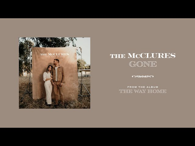 Gone (Official Audio) - The McClures | The Way Home