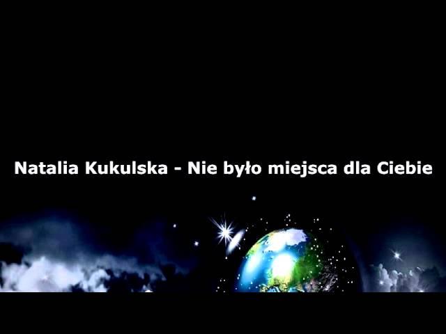 Natalia Kukulska - Nie było miejsca dla Ciebie