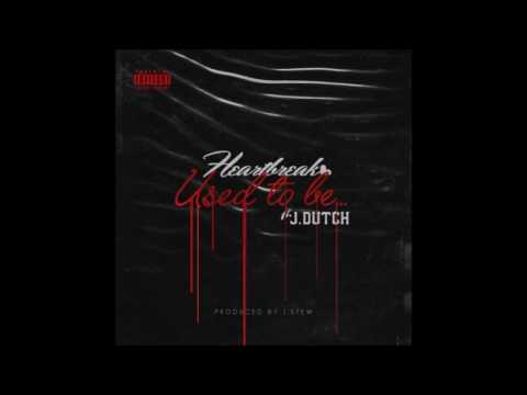 Heartbreak Feat. J. Dutch - Used To Be [Prod. J.Stew] (RnBass Music)