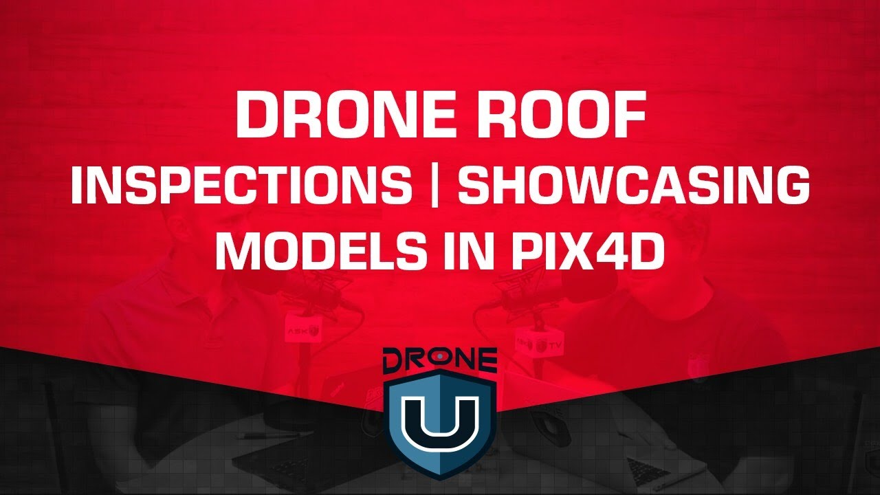 Drone Roof Inspections | Showcasing Models in Pix4D - Drone U™