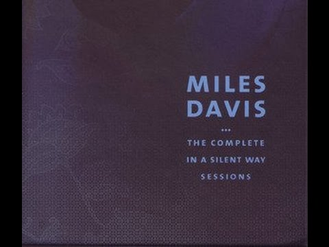 Miles Davis - The Complete In A Silent Way Sessions