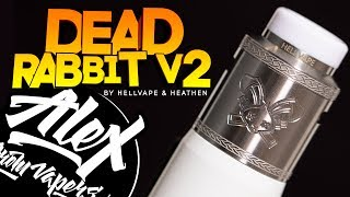 Dead Rabbit V2 RDA l by Hellvape & Heathen l Alex VapersMD review