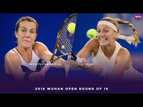 Anastasia Pavlyuchenkova vs. Petra Kvitova | 2018 Wuhan Open Round of 16 | WTA Highlights 武汉网球公开赛