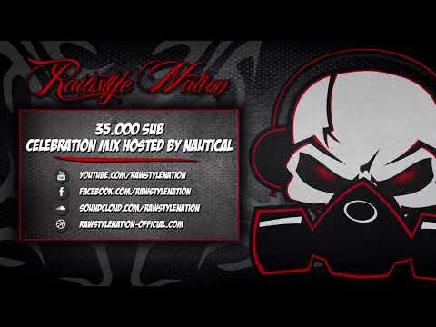 35k Subs - Celebration Mix [Hosted by Nautical] (☆RAWSTYLE N
