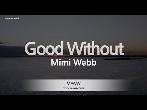 Download Mimi Webb-Good Without (Melody) [ZZang KARAOKE]